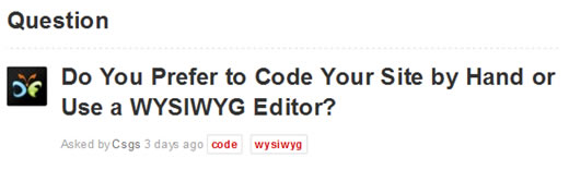 Do You Prefer to Code Your Site by Hand or Use a WYSIWYG Editor?