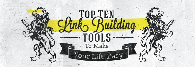Top-Ten-Link-Building-Tools-To-Make-Life-Easy